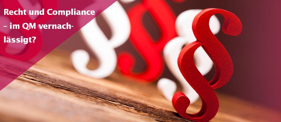 Recht und Compliance – im QM vernachlässigt?